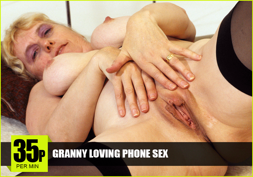 Granny Loving Phone Sex